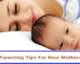 Parenting Tips For New Mothers